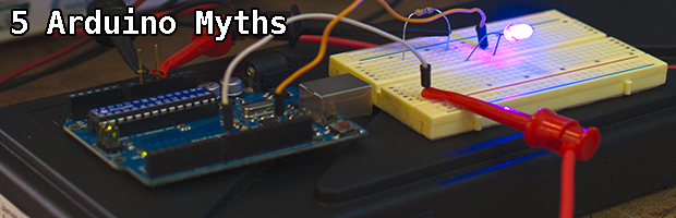 5 Myths Everyone Believes about Arduino (that aren't true